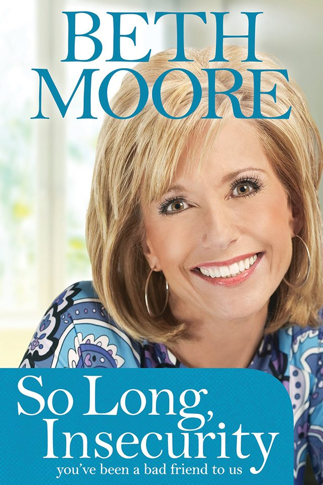 So Long, Insecurity by Beth Moore