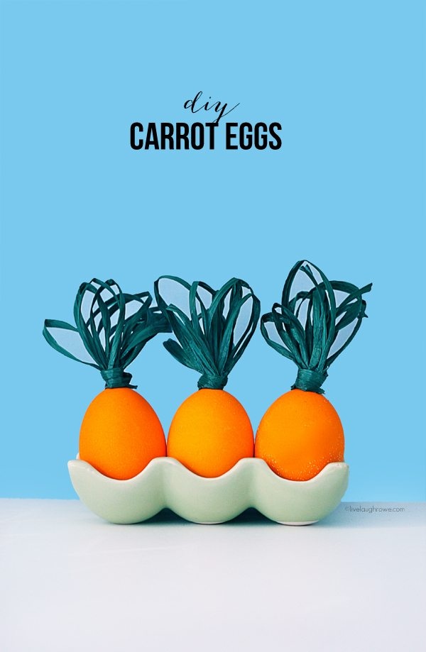 Adorable Carrot Easter Eggs. www.livelaughrowe.com #easter #eggs