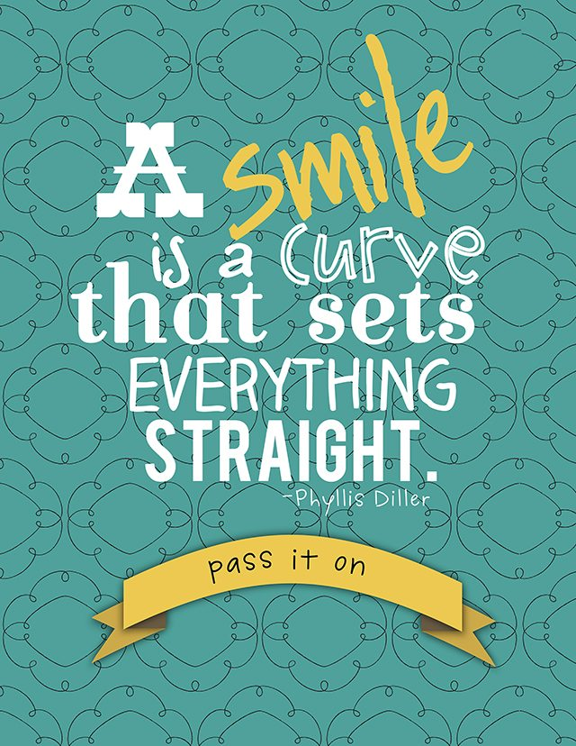"""A smile is a curve that sets everything straight."""