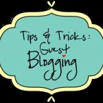 Guest Blogging: Tips & Tricks