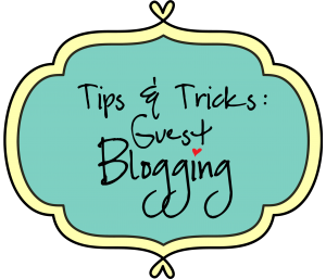 Guest Blogging: Tips & Tricks