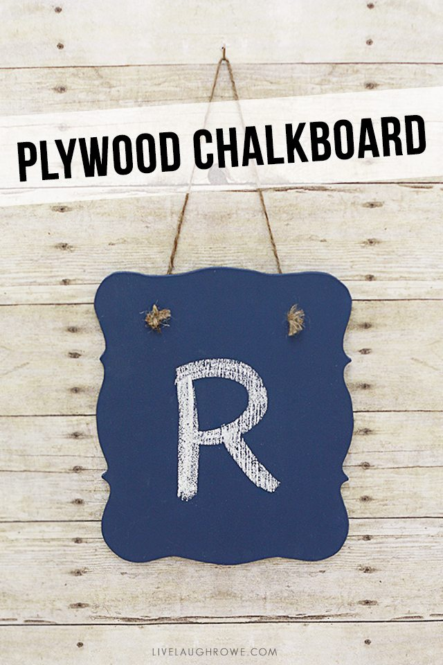 Simple DIY Plywood Chalkboard. livelaughrowe.com