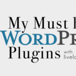 My Must Have WordPress Plugins