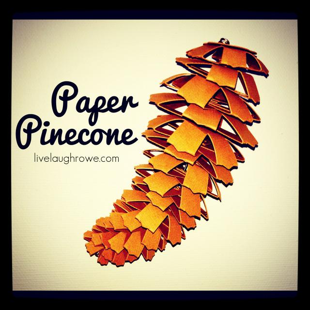 Paper Pinecones with livelaughrowe.com