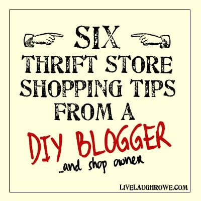 Six Thrift Store Shopping Tips from a DIY Blogger with livelaughrowe.com