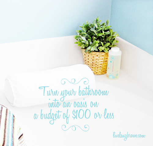 Bathroom oasis on a budget with livelaughrowe.com
