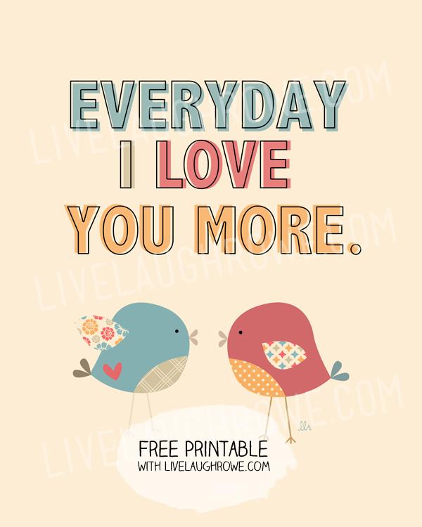 Everyday I Love You More with livelaughrowe.com