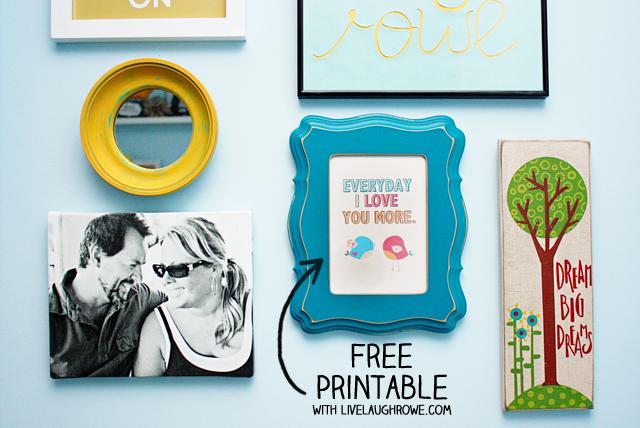 Printable   Everyday I Love You More with livelaughrowe.com
