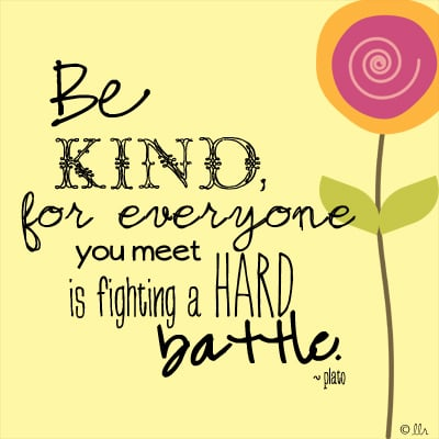 Be Kind Quote by Plato. Talking about being an overcomer with livelaughrowe.com