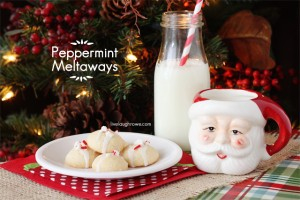 Holiday perfection!  Peppermint Meltaways with livelaughrowe.com