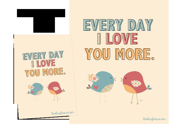 Every Day I Love You More printables with livelaughrowe.com