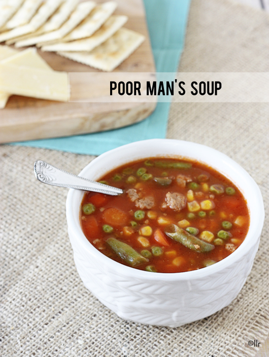 Warm comfort food that can be pulled together in minutes.  Poor Mans Soup with livelaughrowe.com