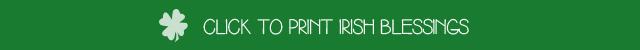 Click to Print FREE Irish Blessings Printables