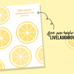 Life's Short Printable.  Squeeze!