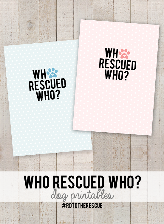 Who Rescued Who Dog Printables. Perfect for those who have rescue dogs