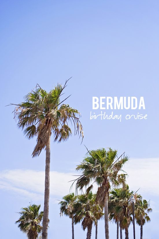 Birthday Cruise to Bermuda