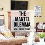 Help! The Mantel Dilemma