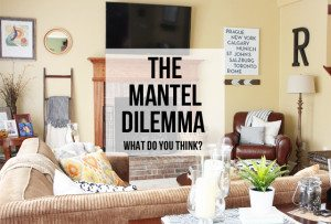 Help! The Mantel Dilemma