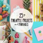 25+ Pineapple Projects and Printables