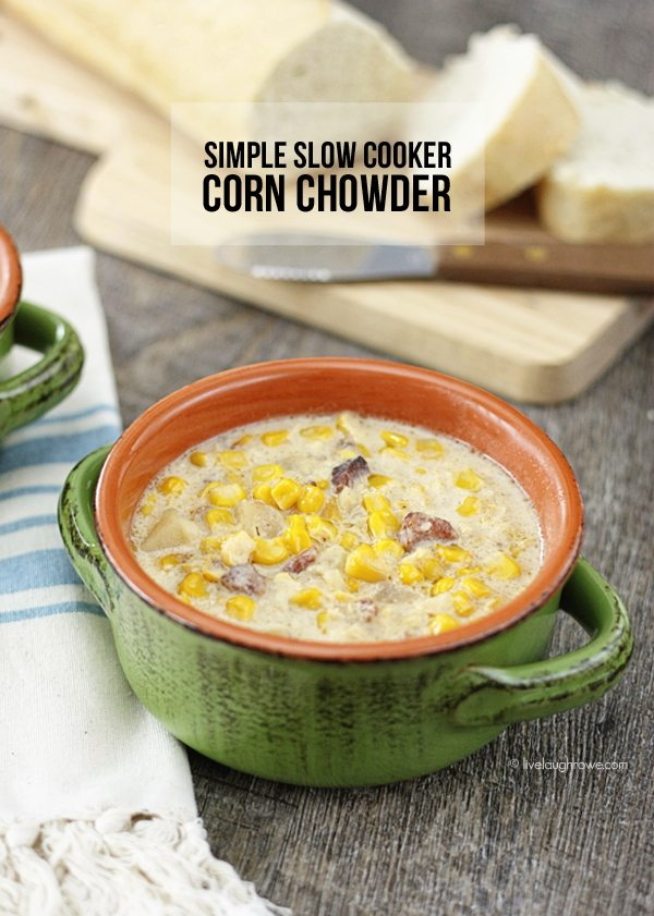 Simple Slow Cooker Corn Chowder - Live Laugh Rowe