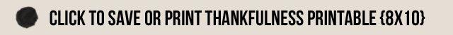 Click to Save or Print Thankfulness Printable - Live Laugh Rowe