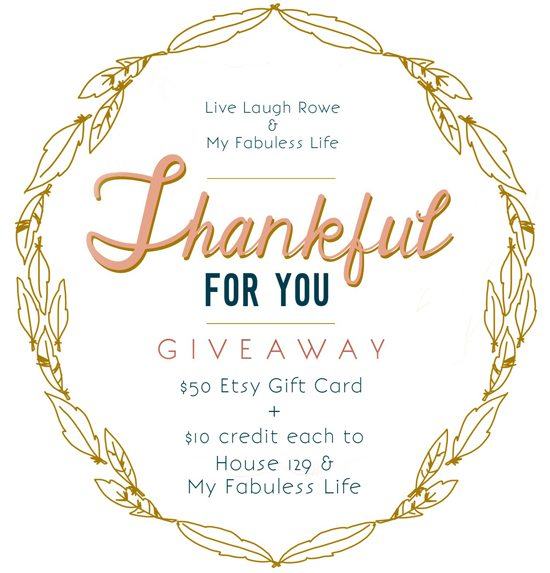 Thankful for YOU Giveaway!  Hosted by Live Laugh Rowe and My Fabuless Life
