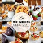 25+ Mouthwatering Appetizers
