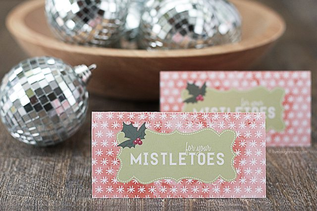 "Free ""For Your Mistletoes"" Printable from www.livelaughrowe.com"