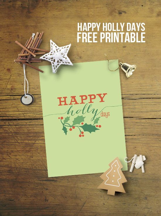 Super fun Christmas printable with a play on words.  Happy Holly Days!  www.livelaughrowe.com #christmas #printable