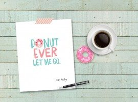 Donut Ever Let Me Go Printable from www.livelaughrowe.com