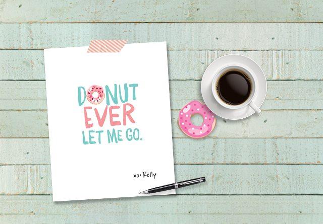 Donut Ever Let Me Go Printable from www.livelaughrowe.com