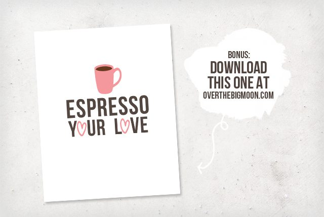 Espresso Your Love printable by Live Laugh Rowe for www.overthebigmoon.com