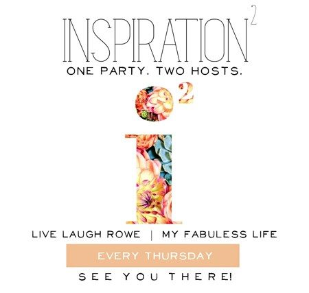 Party Time!  Inspiration2 hosted by Live Laugh Rowe and My Fabuless Life