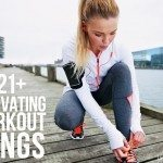 21+ Motivating Workout Songs