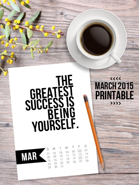 Free 5x7 Printable Calendar for March 2015 with inspirational quote!  www.livelaughrowe.com