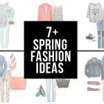 7+ Spring Fashion Ideas