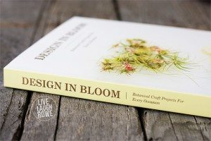 Design in Blooms, Botanical Craft Projects for Every Occasion. Exciting to be published in this book!
