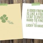 Good Friends are Like Four Leaf Clovers