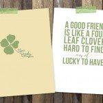 Good Friends are Like Four Leaf Clovers