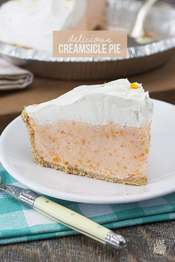 Creamsicle Pie - Live Laugh Rowe