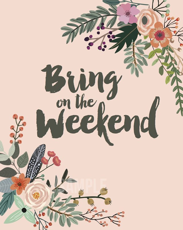 Bring On The Weekend Free Printable Live Laugh Rowe