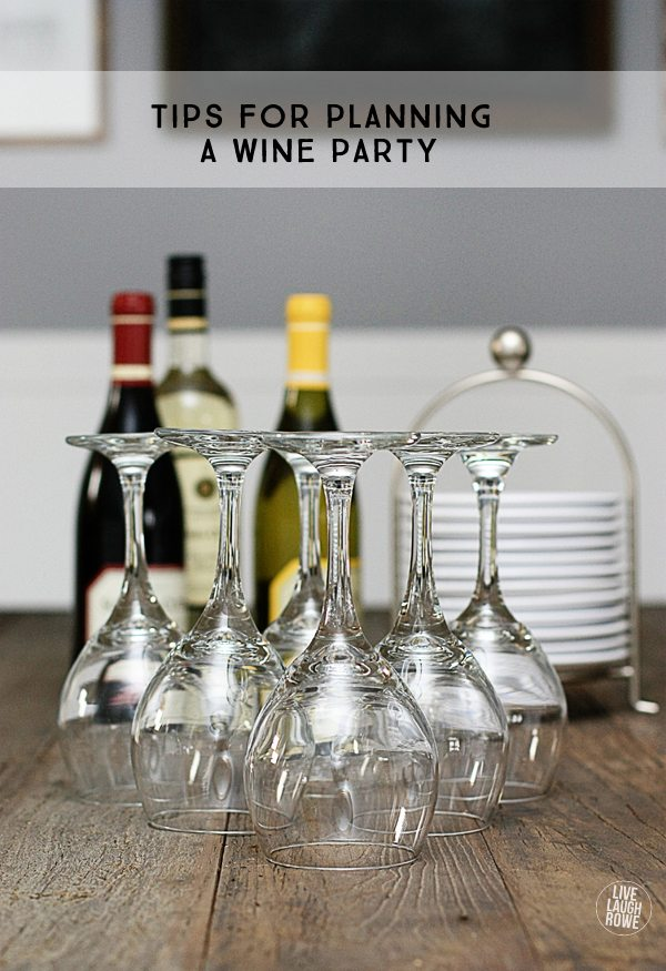 Planning a wine party?  Lucky you!  I'm sharing some tips for planning a wine party while I'm planning my own. Ready to put your party hat on?  Let's do this!  www.livelaughrowe.com