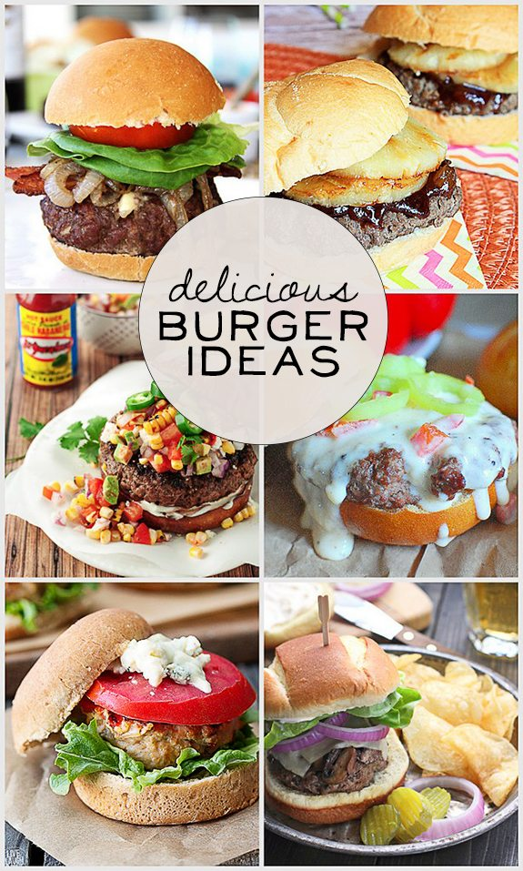 Delicious Burger Ideas - Live Laugh Rowe