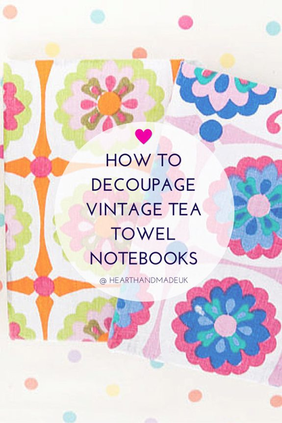 How-To-decoupage-a-vintage-tea-towel-notebook-or-sketchbook-click-through-for-full-tutorial-600x900