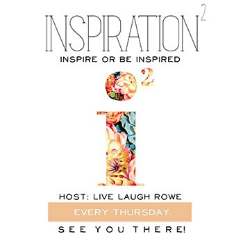 Inspiration2. Hosted by Live Laugh Rowe_350