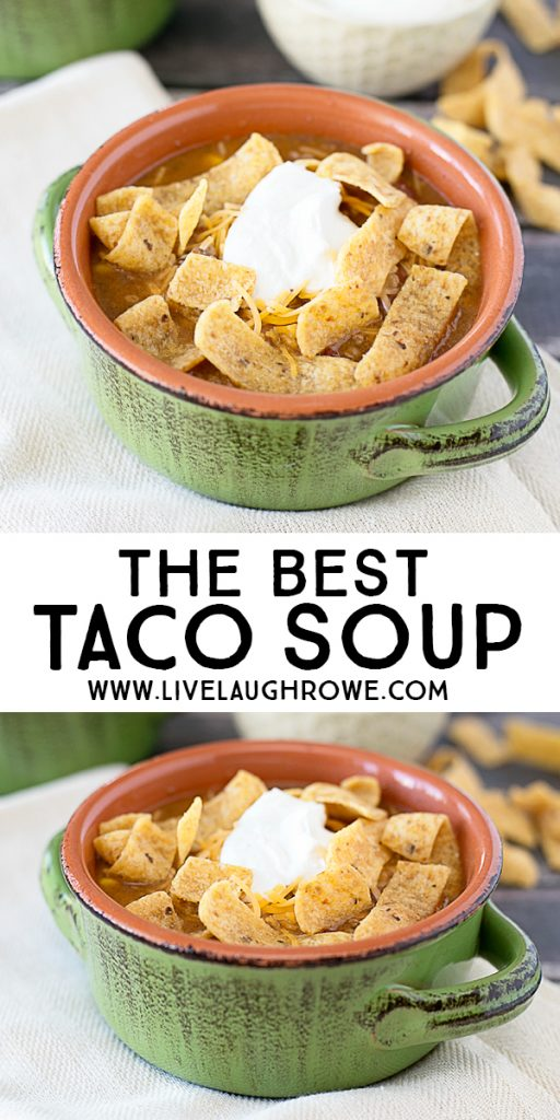 Seriously, the most delicious Taco Soup! It's like eating a taco in a bowl. Recipe at livelaughrowe.com