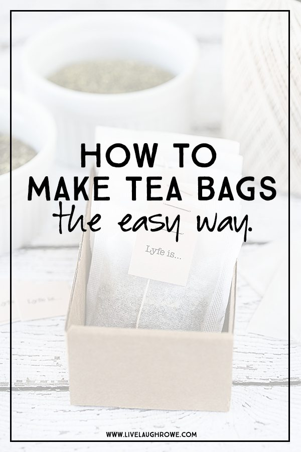 How To Make Tea Bags The Easy Way Live Laugh Rowe