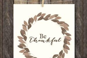 "Lovely ""Be Thankful"" Thanksgiving Printable. livelaughrowe.com"