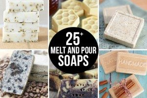 25+ Melt and Pour Soaps