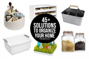 45+ Solutions to Organize your Home! livelaughrowe.com